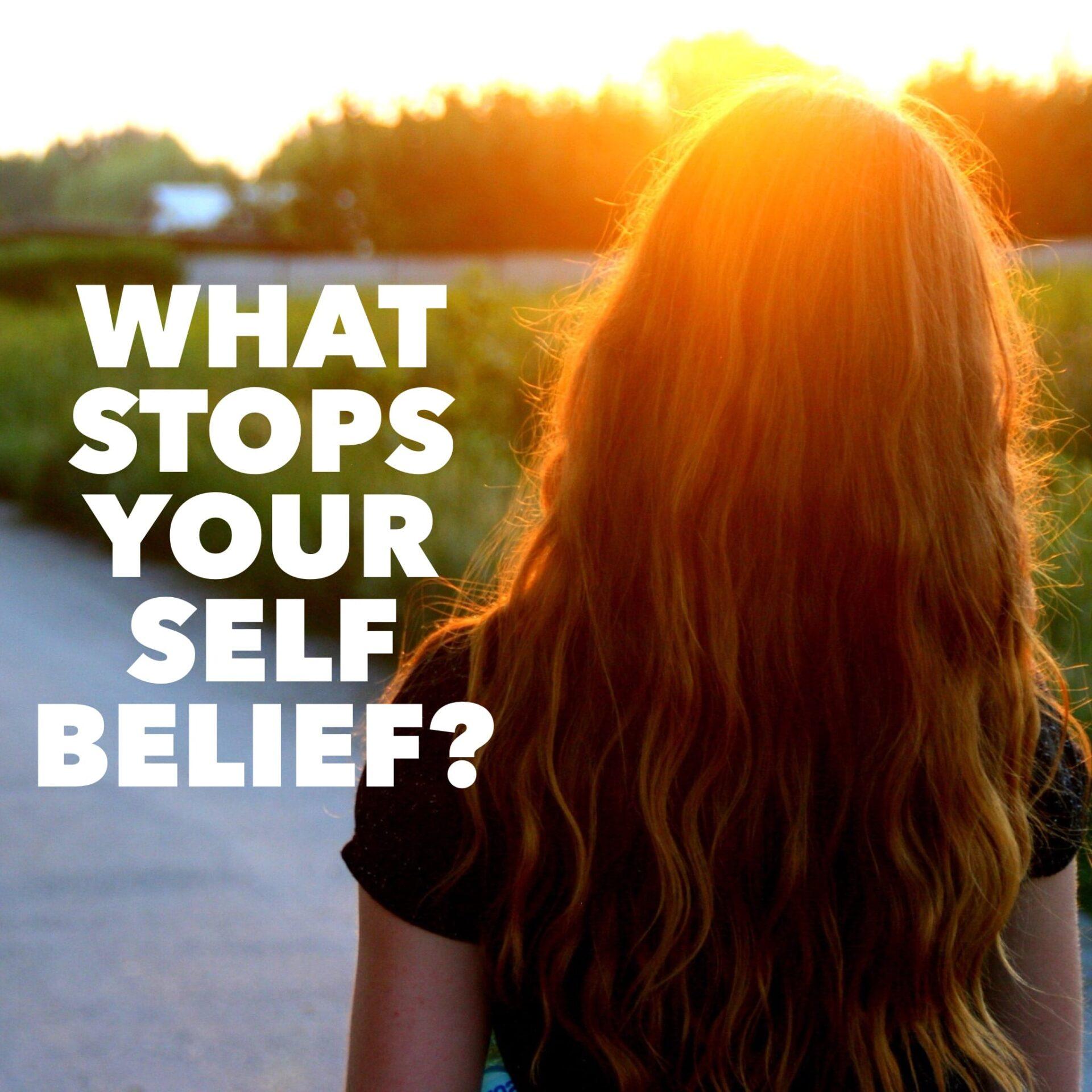 What stops your self-belief?